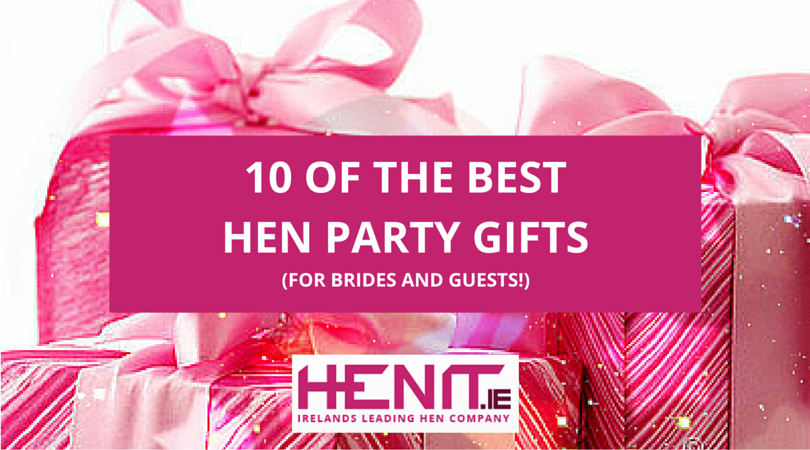 10 of the best hen party gifts henit